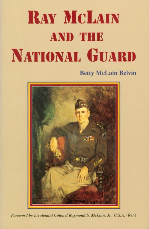 Ray McLain and the National Guard. Betty M. Belvin.