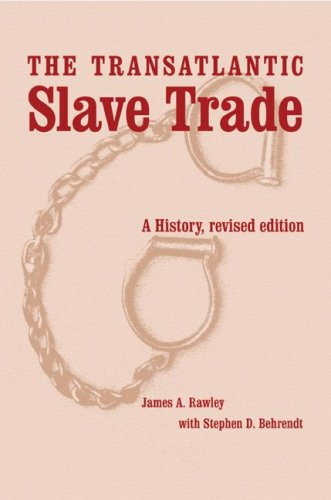The Transatlantic Slave Trade: A History (Revised Edition). James A. Rawley, Stephen D. Behrendt.