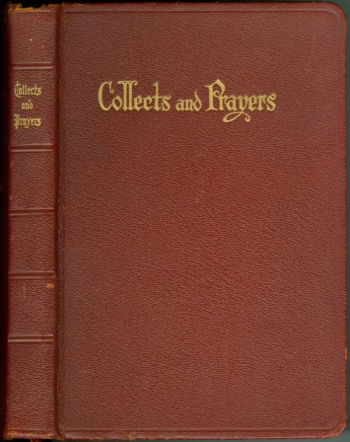 Collects and Prayers for Use in Church. Luther D. Reed, Emil E. Fischer.