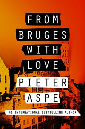 From Bruges With Love (Pieter Van In, #3). Pieter Aspe, Brian Doyle, trans.