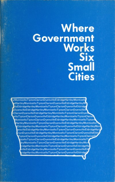 Where Government Works: Six Small Cities (Institute of Public Affairs). Marcia L. Claxton.
