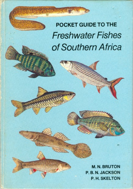 Pocket Guide to the Freshwater Fishes of Southern Africa. M. N. Bruton, P. B. N. Jackson, P. H. Skelton.