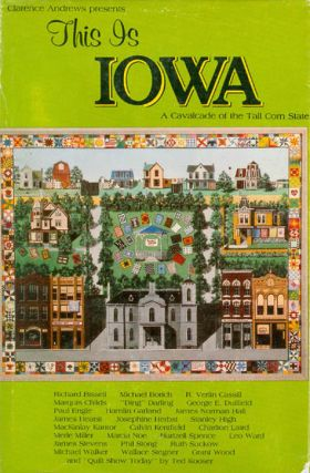 This Is Iowa - A Cavalcade of the Tall Corn State. Clarence Andrews