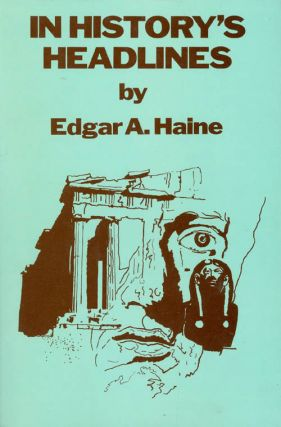 In History's Headlines. Edgar A. Haine
