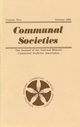 Communal Societies : Volume Two Autumn 1982 : The Journal of the National Historic Communal...