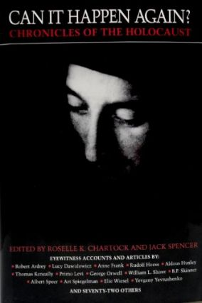 Can It Happen Again?: Chronicles of the Holocaust. Roselle K. Chartock, Jack Spencer