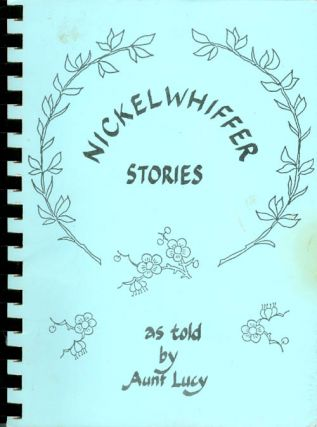 "Nickelwhiffer Stories as Told by Aunt Lucy. Lucile ""Aunt Lucy"" Davies"