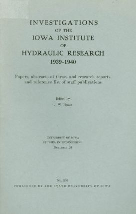 Investigations of the Iowa Institute of Hydraulic Research 1939 - 1940. J. D. Howe
