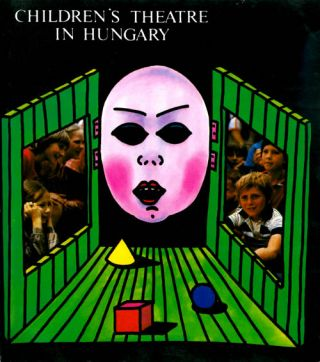 Children's Theatre in Hungary. Katalin Gabnai