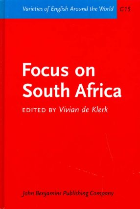 Focus on South Africa (Varieties of English Around the World G15). Vivian de Klerk