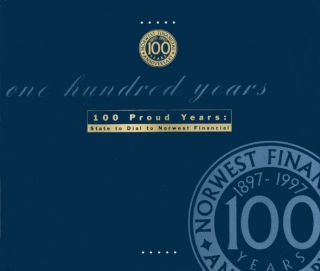 One Hundred Proud Years : State to Dial to Norwest Financial. Joe Reid