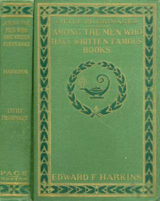 Among the Men Who Have Written Famous Books (Little Pilgrimages). Edward F. Harkins