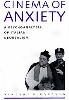 Cinema of Anxiety: A Psychoanalysis of Italian Neorealism. Vincent F. Rocchio