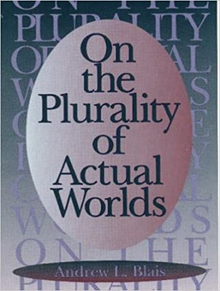 On the Plurality of Actual Worlds. Andrew L. Blais