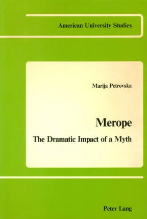 Merope : The Dramatic Impact of a Myth. Marija Petrovska