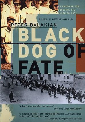 Black Dog of Fate. Peter Balakian
