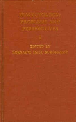 Dialectology : Problems and Perspectives. Lorraine Hall Burghardt