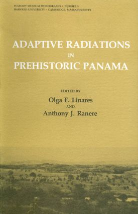 Adaptive Radiations in Prehistoric Panama. Olga F. Linares, Anthony J. Ranere
