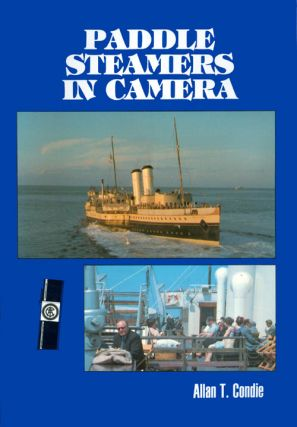 Paddle Steamers in Camera. Allan T. Condie