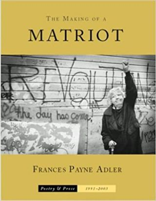 The Making of a Matriot. Frances Payne Adler