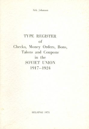 Type Register of Checks, Money Orders, Bons, Talons and Coupons in the Soviet Union 1917-1924....