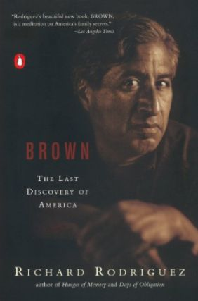 Brown: The Last Discovery of America. Richard Rodriguez