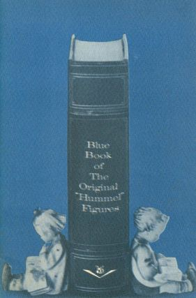 Blue Book of the Original Hummel Figures. Joseph A. LaVoie