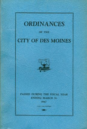 Ordinances of the City of Des Moines - 1947. John MacVicar, Mayor