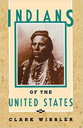 Indians of the United States. Clark Wissler