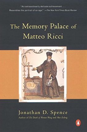 The Memory Palace of Matteo Ricci. Jonathan D. Spence
