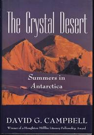 The Crystal Desert: Summers in Antarctica. David G. Campbell