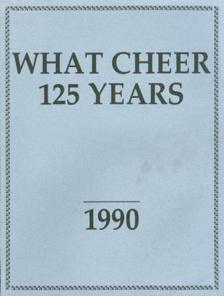 What Cheer - 125 Years : What Cheer and Its People - Quasquicentennial - 1865-1990. Margaret Corrick