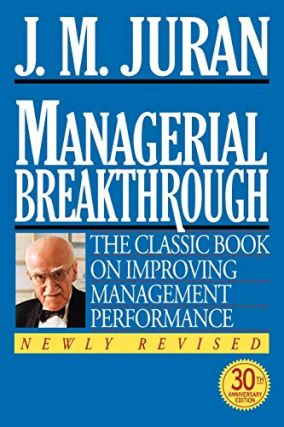 Managerial Breakthrough: The Classic Book on Improving Management Performance/30th Anniversary...
