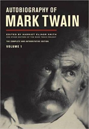 Autobiography of Mark Twain, Volume 1. Mark Twain, Harriet Elinor Smith