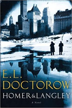 Homer and Langley. E. L. Doctorow