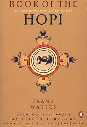 The Book of the Hopi. Frank Waters