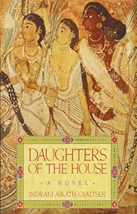 Daughters of the House. Indrani Aikath-Gyaltsen