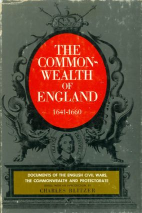 The Commonwealth of England 1641 - 1660. Charles Blitzer