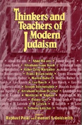 Thinkers and Teachers of Modern Judaism. Raphael Patai, Emanuel S. Goldsmith