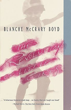 The Revolution of Little Girls. Blanche McCrary Boyd