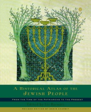 A Historical Atlas of the Jewish People: From the Time of the Patriarchs to the Present. Eli...