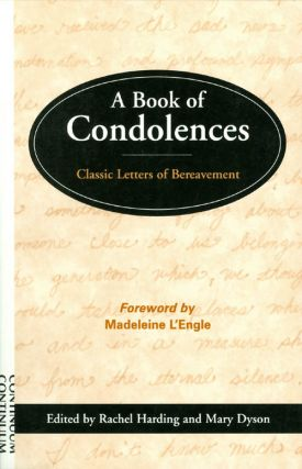 A Book of Condolences: Classic Letters of Bereavement. Rachel Harding, Mary Dyson