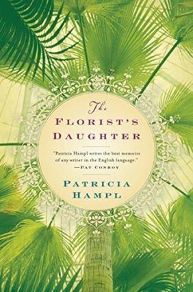 The Florist's Daughter. Patricia Hampl