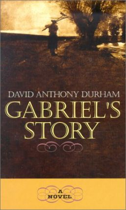 Gabriel's Story. David Anthony Durham
