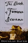 The Book of Famous Iowans: A Novel. Douglas Bauer