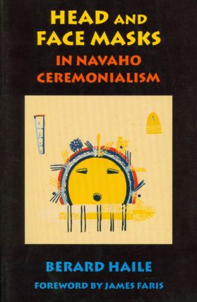 Head and Face Masks in Navaho Ceremonialism. Bernard Haile.
