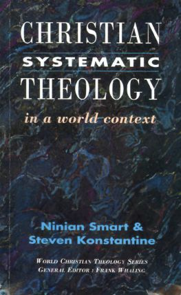 Christian Systematic Theology in a World Context (World Christian Theology Series). Ninian Smart,...