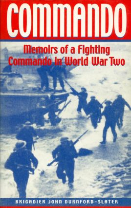 Commando: Memoirs of a Fighting Commando in World War Two. John Durnford-Slater
