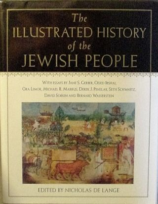 The Illustrated History of the Jewish People. Nicholas De Lange