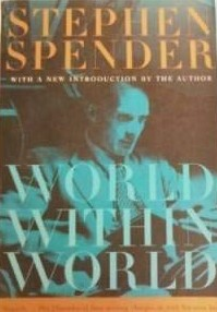 World Within World. Stephen Spender